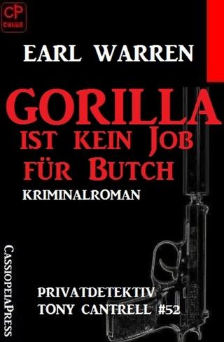 Gorilla ist kein Job für Butch Privatdetektiv Tony Cantrell #52 - Earl Warren