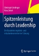 Spitzenleistung durch Leadership - Christoph Lindinger;  Nora Zeisel