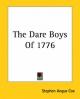 Dare Boys Of 1776 - Stephen Angus Cox