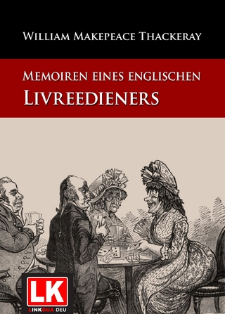 Memoiren eines englischen Livreedieners - William Makepeace Thackeray