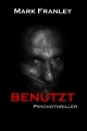BENUTZT: Psychothriller - Mark Franley