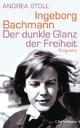 Ingeborg Bachmann - Andrea Stoll