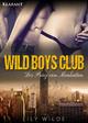 WILD BOYS CLUB - Der Prinz von Manhattan - Lily Wilde