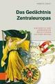 Das Gedächtnis Zentraleuropas