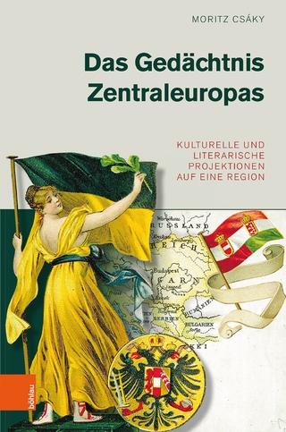 Das Gedächtnis Zentraleuropas - Moritz Csáky