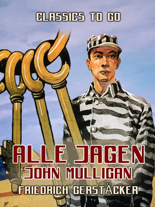 Alle jagen John Mulligan - Friedrich Gerstacker