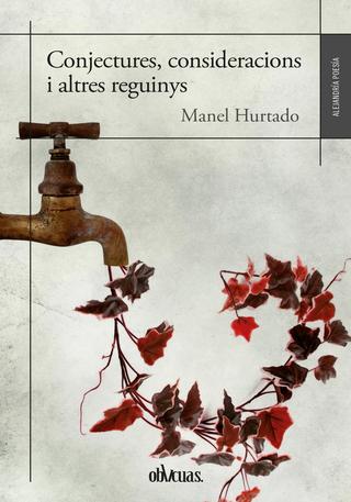 Conjectures, consideracions i altres reguinys - Manel Hurtado