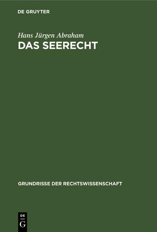 Das Seerecht - Hans Jürgen Abraham
