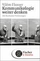 Kommunikologie weiter denken - Vilém Flusser