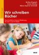 Wir schreiben Bücher - Britta Klopsch;  Anne Sliwka;  Mara-Sophie Schmidt