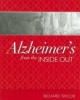 Alzheimer''s from the Inside Out