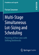 Multi-Stage Simultaneous Lot-Sizing and Scheduling - Florian Seeanner
