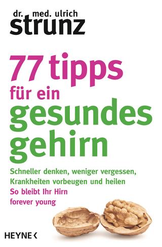 77 Tipps für ein gesundes Gehirn - Ulrich Strunz