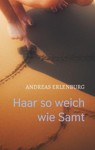 Haar so weich wie Samt - Andreas Erlenburg