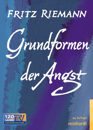 Grundformen der Angst - Fritz Riemann