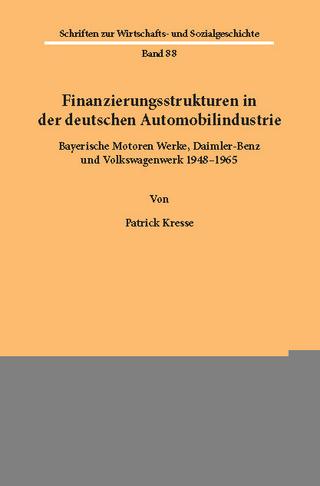 Finanzierungsstrukturen in der deutschen Automobilindustrie. - Patrick Kresse