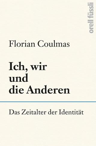 Ich, wir und die Anderen - Florian Coulmas
