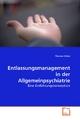Entlassungsmanagement in der Allgemeinpsychiatrie - Thomas Hibbe