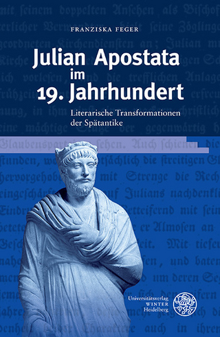 Julian Apostata im 19. Jahrhundert - Franziska Feger
