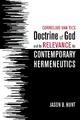 Cornelius Van Til's Doctrine of God and Its Relevance for Contemporary Hermeneutic - Jason B. Hunt