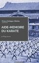 Aide-mémoire du Karaté - Philippe Laurent