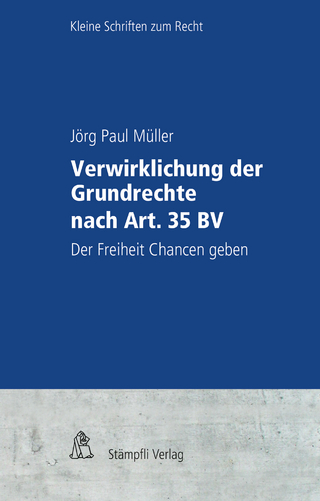 Verwirklichung der Grundrechte nach Art. 35 BV - Jörg Paul Müller; Markus Müller; Pierre Tschannen