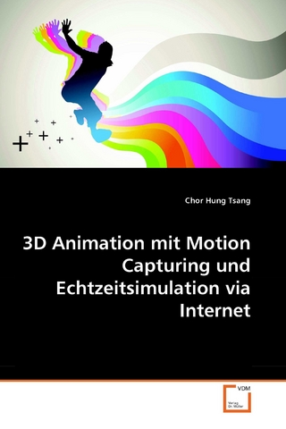 3D Animation mit Motion Capturing und Echtzeitsimulation via Internet - Chor Hung Tsang