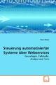 Steuerung automatisierter Systeme über Webservices - Piero Ploner