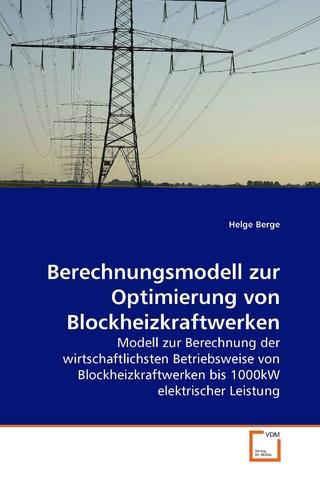 Berechnungsmodell zur Optimierung von Blockheizkraftwerken - Helge Berge