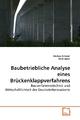 Baubetriebliche Analyse eines Brückenklappverfahrens - Markus Gmoser;  René Spörr