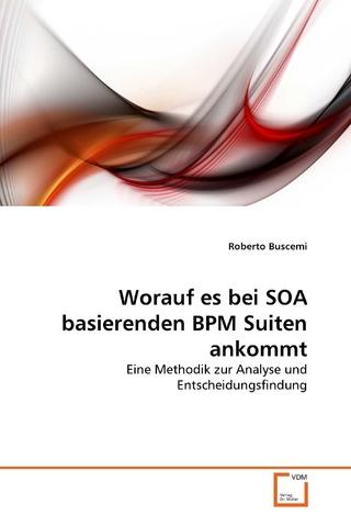 Worauf es bei SOA basierenden BPM Suiten ankommt - Roberto Buscemi