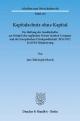 Kapitalschutz ohne Kapital. - Jan Christoph Mosch
