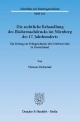 Die rechtliche Behandlung des Büchernachdrucks im Nürnberg des 17. Jahrhunderts. - Thomas Eichacker