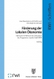 Förderung der Lokalen Ökonomie. - Uwe Neumann; Lutz Trettin; Christoph M. Schmidt