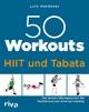 50 Workouts – HIIT und Tabat - Lutz Herdener