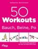50 Workouts - Bauch, Beine, Po - Katharina Brinkmann