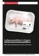 Lebensmittel-Lügen - Birgit Klein; Andrea Schauff; Janina Löbel; Claudia Weiß