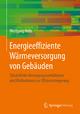 Energieeffiziente Wärmeversorgung von Gebäuden - Wolfgang Heße