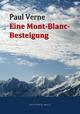 Eine Mont-Blanc-Besteigung - Paul Verne