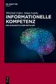 Informationelle Kompetenz - Winfried Gödert;  Klaus Lepsky