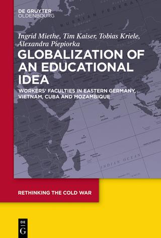 Globalization of an Educational Idea - Ingrid Miethe; Tim Kaiser; Tobias Kriele; Alexandra Piepiorka
