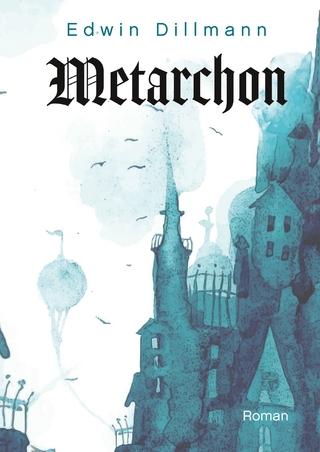 Metarchon - Edwin Dillmann