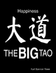 The Big Tao: Happiness - Kurt Spencer Rowe