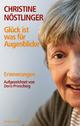 Glück ist was für Augenblicke - Christine Nöstlinger