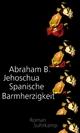 Spanische Barmherzigkeit - Abraham B. Jehoschua