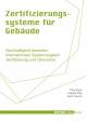 Zertifizierungssysteme für Gebäude - Thilo Ebert;  Natalie Eßig;  Gerd Hauser