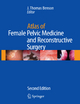 Atlas of Female Pelvic Medicine and Reconstructive Surgery