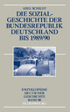 Die Sozialgeschichte der Bundesrepublik Deutschland bis 1989/90 - Axel Schildt