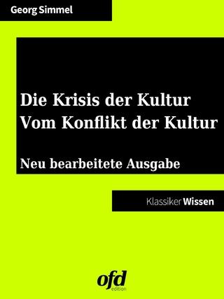 Die Krisis der Kultur - Vom Konflikt der Kultur - Georg Simmel; ofd edition