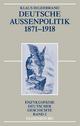 Deutsche Außenpolitik 1871-1918 - Klaus Hildebrand